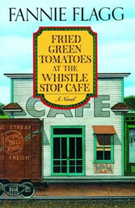 Fried Green Tomatoes at the Whistle Stop Cafe (E-book)