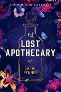 Yellow and pink flowers on a dark blue background surround a bottle outlined in gold. The text reads The Lost Apothecary by Sarah Penner.